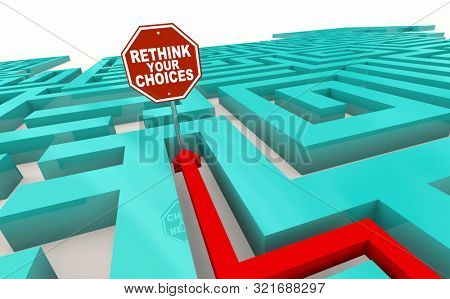 Rethink Your Choices Decisions Path Stop Sign Maze 3d Illustration poster