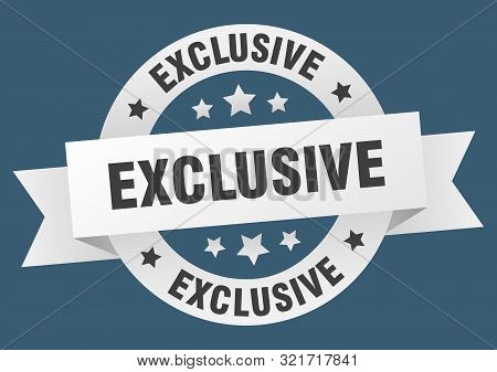 Exclusive Ribbon. Exclusive Round White Sign. Exclusive