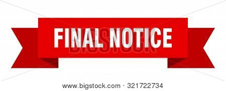 Final Notice Ribbon. Final Notice Isolated Sign. Final Notice Banner