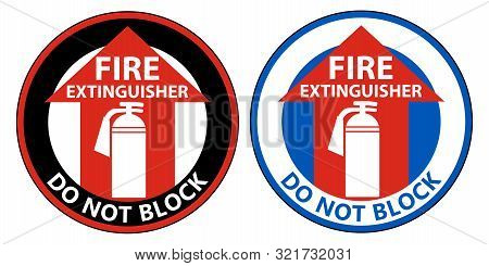 Fire Extinguisher Do Not Block Floor Sign On White Background