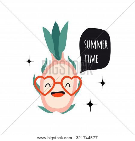 Summer Time. Print With Pitahaya, Dragon Fruit And Text. Cute Cartoon Smile Fruits Characters. Color