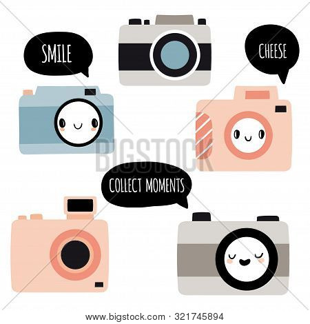 Set Of Kawaii Cameras With Different Cute Faces And Speech Bubbles: Smile, Cheese, Collect Moments.