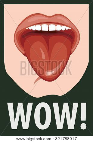 Vector Illustration With Human Mouth And His Tongue Hanging Out. Open Mouth And Wow Message, Promoti