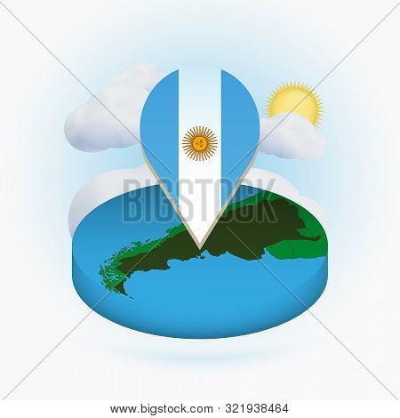 Isometric Round Map Of Argentina And Point Marker With Flag Of Argentina. Cloud And Sun On Backgroun