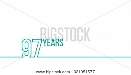 97 Years Anniversary Or Birthday. Linear Outline Graphics. Can Be Used For Printing Materials, Brouc