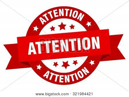 Attention Ribbon. Attention Round Red Sign. Attention