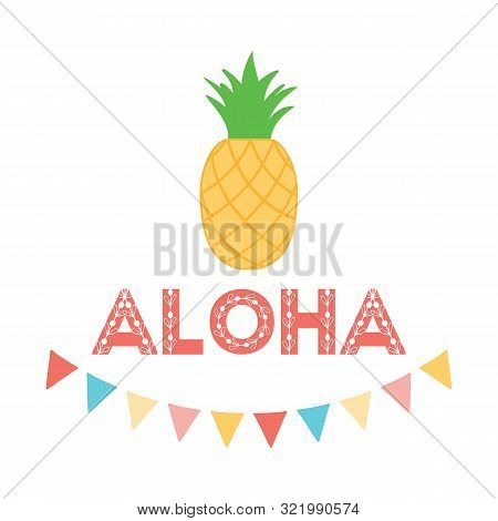 Bright Summer Card With Positive Quote - Aloha, Pineaapple And Party Garland