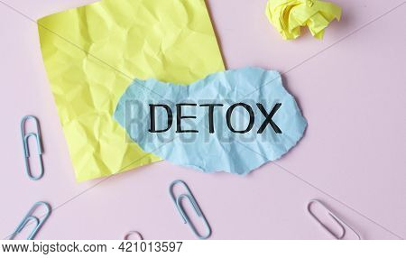 Detox Word Written On Paper.healthcare Concept. Digital Detox As Disconnected Internet Life Style Co