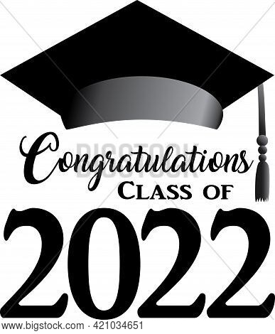 Class Of 2022 Black And White Logo Stacked With Graduation Cap
