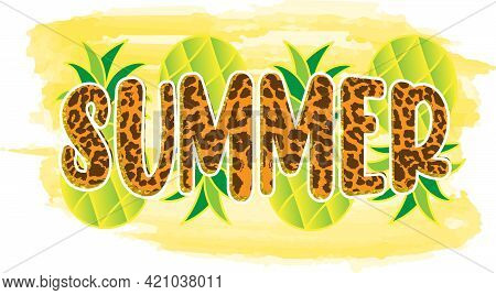 Summer. Inspirational Quote About Summer. Modern Calligraphy Phrase With Hand Drawn Pineapples