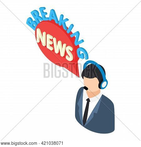 Breaking News Icon. Isometric Illustration Of Breaking News Vector Icon For Web