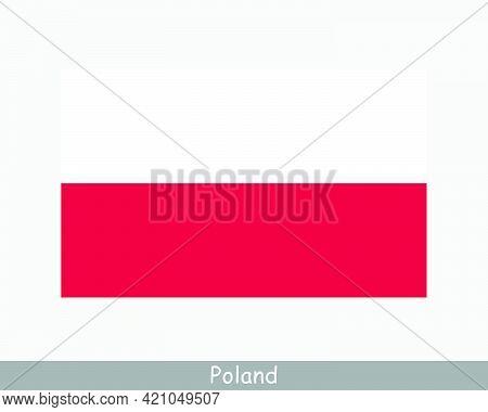 National Flag Of Poland. Polish Country Flag. Republic Of Poland Detailed Banner. Eps Vector Illustr