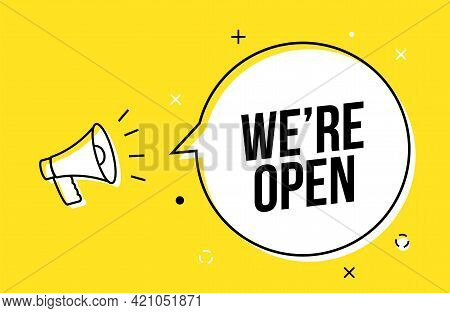 We Are Open Banner Sign Business Vector Label Shop. We Open Now Offer Promotion Background