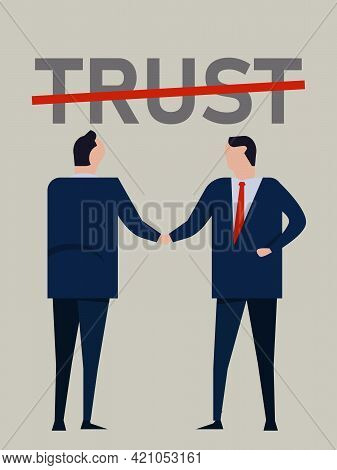 Distrust Or No Trust In Partnership Business Low Lack Lost Of Faith People No Handshake