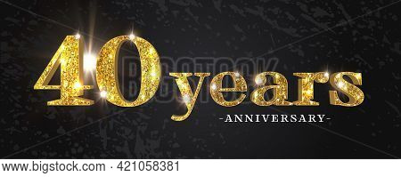40 Years Anniversary Vector Icon, Symbol, Logo. Graphic Background Or Card With Golden Glitter For 4