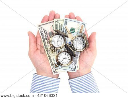 Top View Of Male Hands Holding Three Antique Pocket Watches And Dollar Bills Isolated On White. Crea