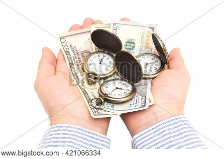 Male Hands Holding Three Antique Pocket Watches And Dollar Bills Isolated On White. Creative Time In