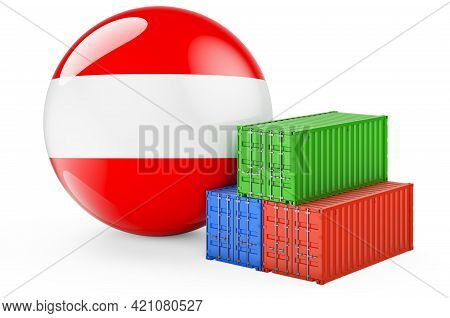 Cargo Containers With Austrian Flag. Freight Shipping In Austria, 3d Rendering Isolated On White Bac