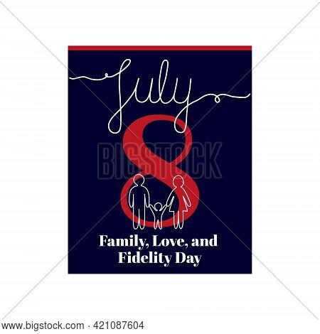 Calendar Sheet, Vector Illustration On The Theme Of Family, Love, And Fidelity Day On July 8. Decora