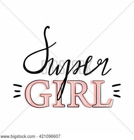 Girl Slogan For T Shirt. Trendy Typography Slogan Design. Vector Illustration On White Background.