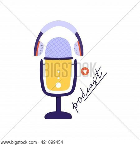 Podcasting, Broadcasting, Online Radio Or Interview Composition. Studio Microphone With Headphones A