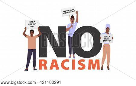 Black Lives Matter Concept Illustration. No Racism Lettering Phrase Design With Group Of People Hold