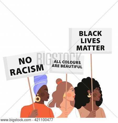 Black Lives Matter Concept Illustration. Group Of Womans Holding Placards And Protesting About Human