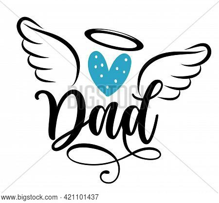 Angel Dad - Hand Drawn Beautiful Memory Phrase. Rest In Peace, Rip Memory. Love Your Father. Inspira