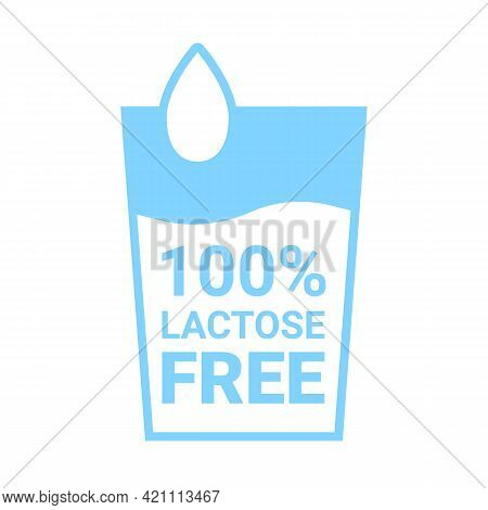 Lactose Free 100 Icon. Milk In Glass With Drop Sign. No Lactose Added Product Package. Design For He