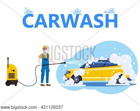 Car Washing Auto Center Station. Service Man Worker With Equipment Washing, Clean Car, Foam Bubbles.