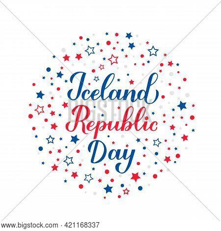 Iceland Republic Day Calligraphy Hand Lettering. Icelandic National Holiday Celebrated On June 17. V