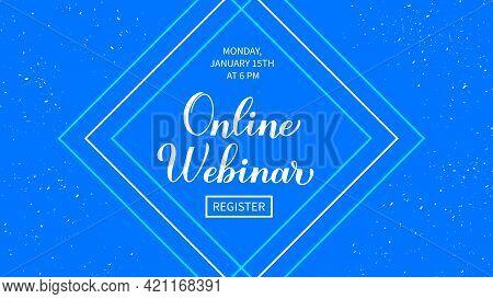 Online Webinar Announcement Banner. Distant Education Via Internet. Blue Abstract Geometric Backgrou