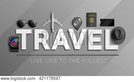 Travel Vector Concept Design. Travel Live Life To The Fullest In 3d Text With Tour Elements Like Cam