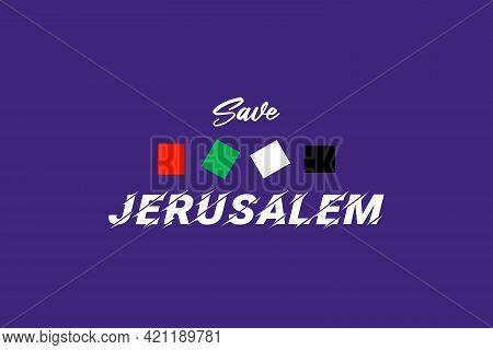 Save Jerusalem, Save Palestine Background  Concept Vector Illustration. Palestine Vector T-shirt And