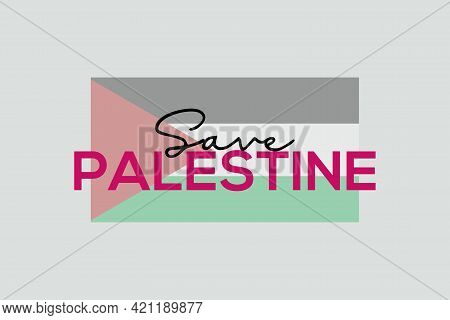 Save Palestine Slogan Vector Background, Poster, And T-shirt Design. Free Jerusalem, Free Gaza. Pale