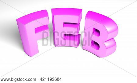 Feb For February Pink Write Isolated On White Background - 3d Rendering Illustration