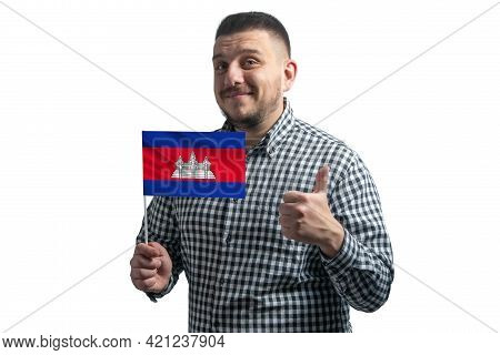 White Guy Holding A Flag Of Cambodia And Shows The Class By Hand Isolated On A White Background. Lik