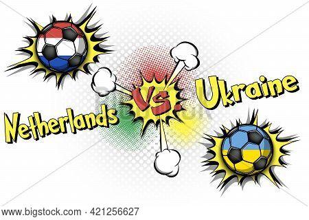 Soccer Game Netherlands Vs Ukraine