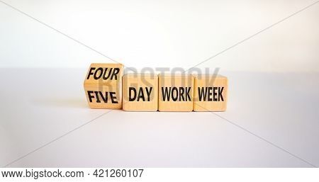 4 Or 5 Day Work Week Symbol. Turned The Cube And Changed Words 'five Day Work Week' To 'four Day Wor