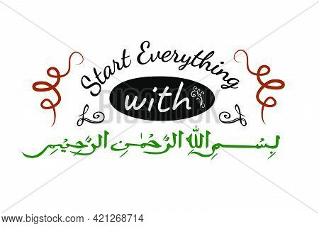 Vector Hand Draw Sketch Lettering, Start Everything Or Bismillahirrohmanirrohim,   In The Name Of Al