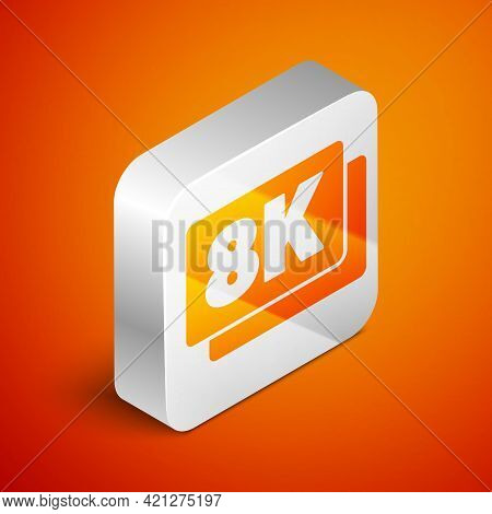 Isometric 8k Ultra Hd Icon Isolated On Orange Background. Silver Square Button. Vector