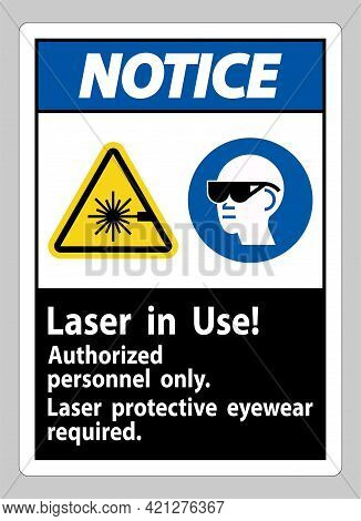 Notice Sign Laser In Use Authorized Personnel Only Laser Protec