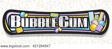 Vector Banner For Bubble Gum, Black Signboard With Illustration Of Flat Lay Colorful Bubblegums And