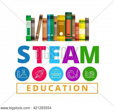Steam Education Concept , Science Technology Engineering Art Maths, Icon Style Vector Design
