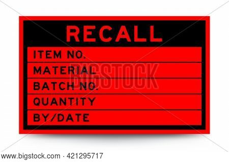 Square Red Color Label Banner With Headline In Word Recall And Detail On White Background For Indust