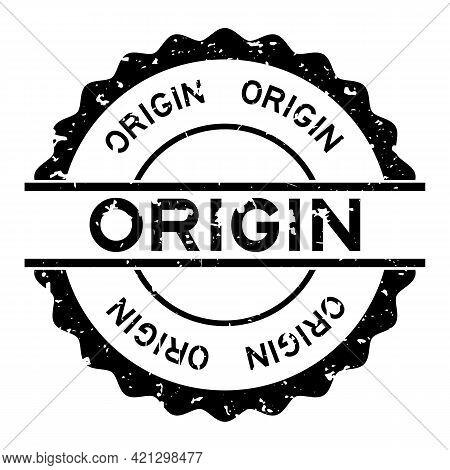 Grunge Black Origin Word Round Rubber Seal Stamp On White Background