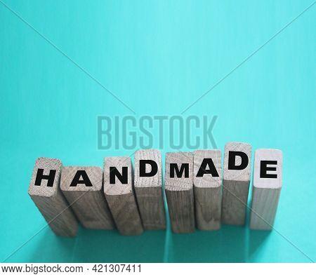 Handmade Word On Wooden Blocks, Light Blue Background. Hobby Handmade Goods Concept, Small Retail Bu