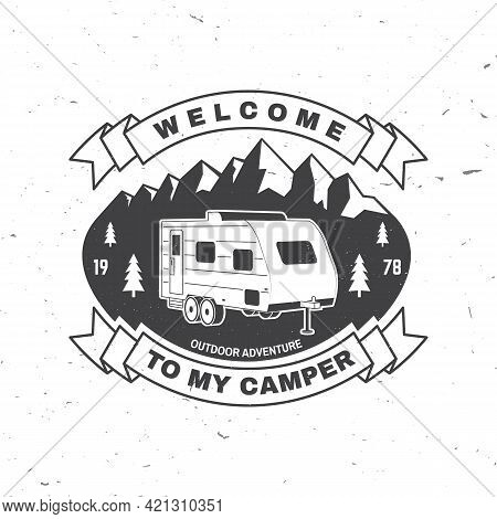 Welcome To My Camper. Live, Love, Camp. Vector Illustration Concept For Shirt Or Logo, Print, Stamp