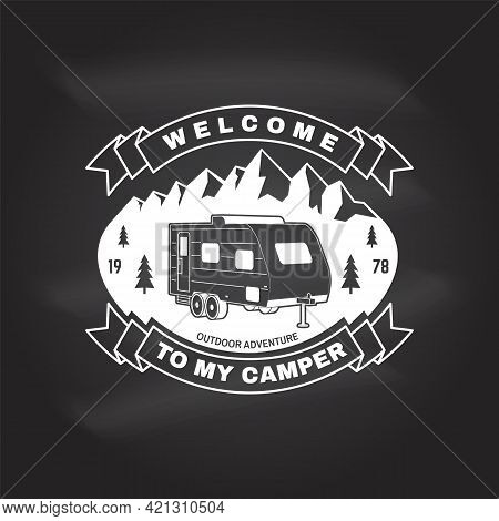 Welcome To My Camper. Live, Love, Camp. Vector On The Chalkboard Concept For Shirt Or Logo, Print, S