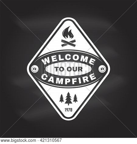 Welcome To Our Campfire. Camping Quote. Vector On The Chalkboard Concept For Shirt Or Logo, Print, S